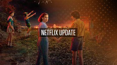 Netflix Update week 28 Stranger Things